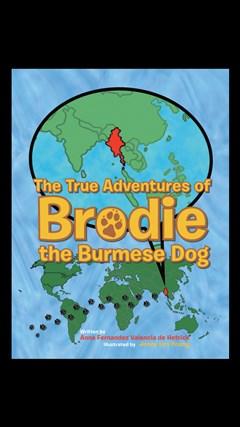 The True Adventures of Brodie the Burmese Dog