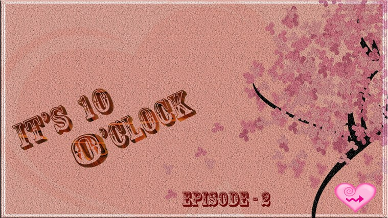 It's 10 O'clock (Episode-2)